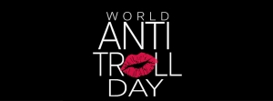 Anti Troll Day Recap